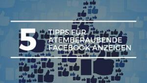 5 Tipps fuer Atemberaubende Facebook Anzeigen 800x450 1